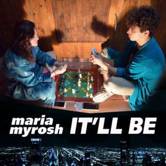 Maria Myrosh – It'll Be