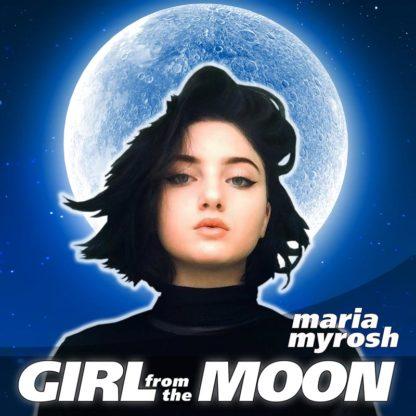 Maria Myrosh - Girl from the Moon